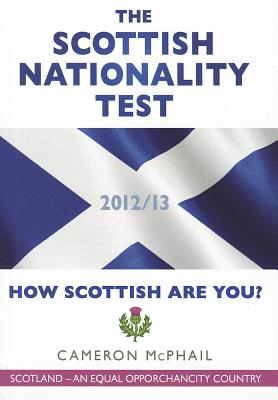 The Scottish Nationality Test: How Scottish are You? - McPhail, Cameron