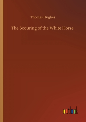 The Scouring of the White Horse - Hughes, Thomas