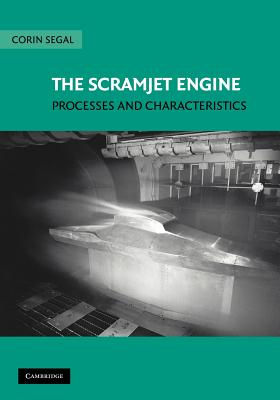 The Scramjet Engine: Processes and Characteristics - Segal, Corin
