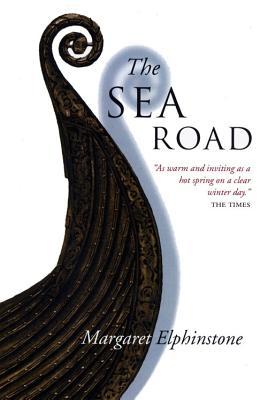 The Sea Road: A Novel - Elphinstone, Margaret