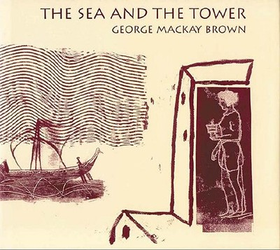 The Sea & the Tower - Brown, George MacKay, and MacKay Brown, George