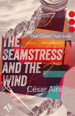 The Seamstress and the Wind - Aira, Cesar, and Knecht, Rosalie (Translated by)