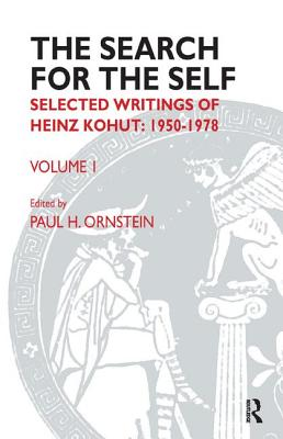 The Search for the Self: Selected Writings of Heinz Kohut 1950-1978 - Kohut, Heinz, and Ornstein, Paul (Editor)
