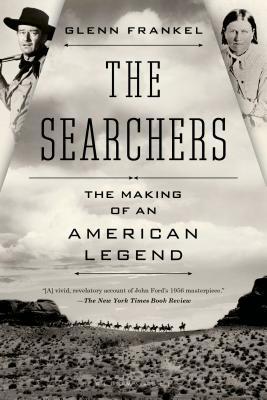 The Searchers: The Making of an American Legend - Frankel, Glenn