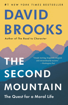 The Second Mountain: The Quest for a Moral Life - Brooks, David