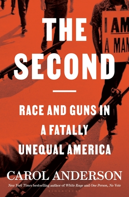 The Second: Race and Guns in a Fatally Unequal America - Anderson, Carol