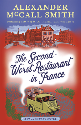 The Second-Worst Restaurant in France: A Paul Stuart Novel (2) - Smith, Alexander McCall