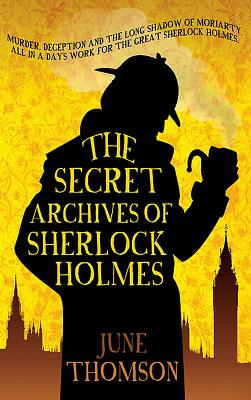 The Secret Archives Of Sherlock Holmes - Thomson, June