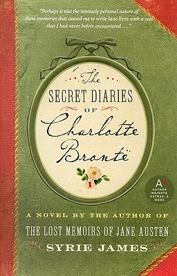 The Secret Diaries of Charlotte Bronte - James, Syrie