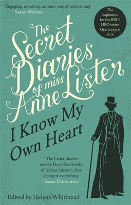 The Secret Diaries of Miss Anne Lister - Lister, Anne, and Whitbread, Helena (Editor)