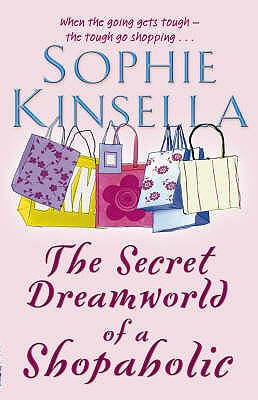 The Secret Dreamworld of a Shopaholic - Kinsella, Sophie