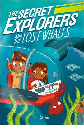 The Secret Explorers and the Lost Whales - King, SJ