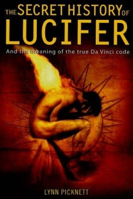 The Secret History of Lucifer - Picknett, Lynn