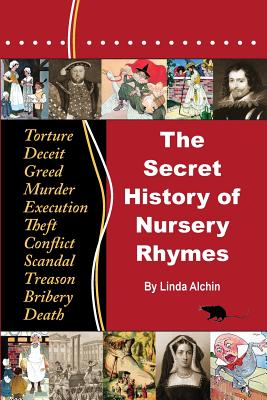 The Secret History of Nursery Rhymes - Alchin, Linda