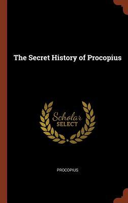 The Secret History of Procopius - Procopius