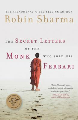 The Secret Letters of the Monk Who Sold His Ferrari - Sharma, Robin