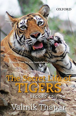 The Secret Life of Tigers - Thapar, Valmik, and Rathore, Fateh Singh (Photographer)