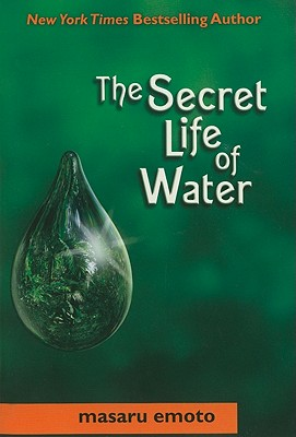 The Secret Life of Water - Emoto, Masaru, and Thayne, David A (Translated by)