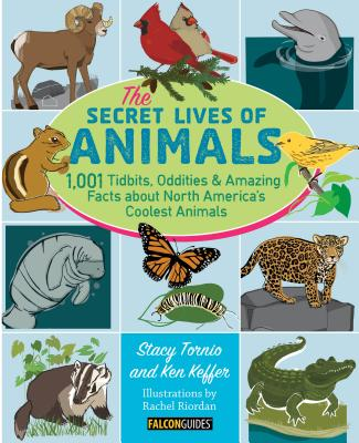 The secret lives of animals 1 001 tidbits oddities and for Interesting facts north america