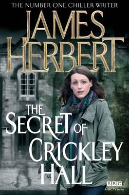 The Secret of Crickley Hall - Herbert, James