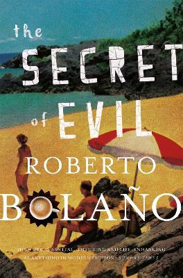 The Secret of Evil - Bolano, Roberto