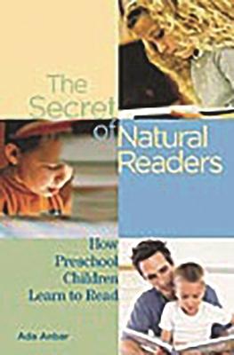 The Secret of Natural Readers: How Preschool Children Learn to Read - Anbar, ADA