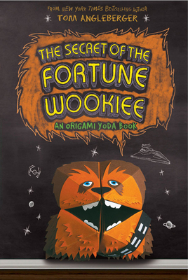 The Secret of the Fortune Wookie: Bk. 3 - Angleberger, Tom