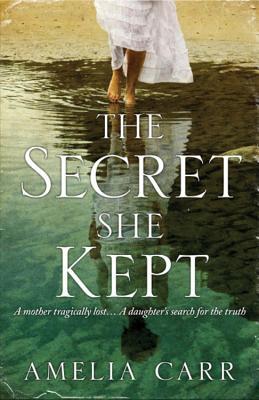 The Secret She Kept: A mesmerising epic of love, loss and family secrets - Carr, Amelia