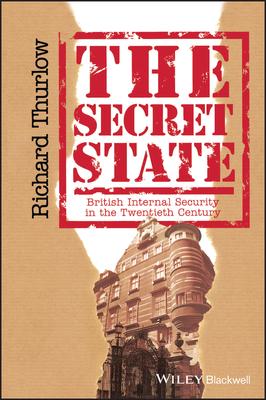 The Secret State - Thurlow, Richard C