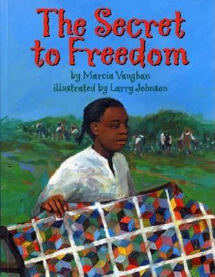 The Secret to Freedom - Vaughan, Marcia, and Johnson, Larry