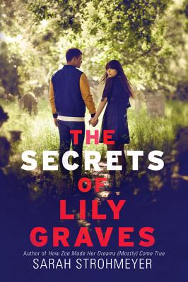 The Secrets of Lily Graves - Strohmeyer, Sarah