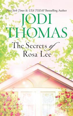 The Secrets of Rosa Lee - Thomas, Jodi