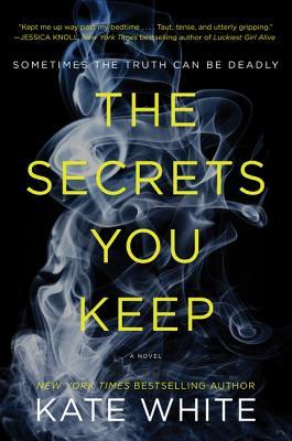 The Secrets You Keep - White, Kate