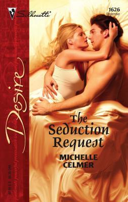 The Seduction Request - Celmer, Michelle