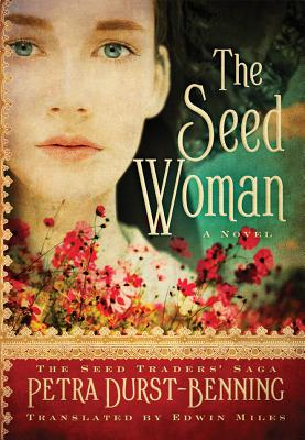 The Seed Woman - Durst-Benning, Petra, and Miles, Edwin (Translated by)