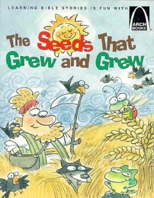 The Seeds That Grew and Grew - Arch Books, and Burkart, Jeffrey E