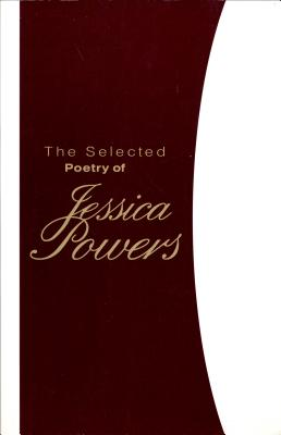 The Selected Poetry of Jessica Powers - Siegfried, Regina (Editor)