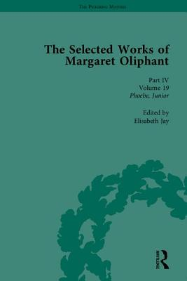 The Selected Works of Margaret Oliphant: Part IV: Chronicles of Carlingford - Jay, Elisabeth (Editor), and Shattock, Joanne (Volume editor), and Billington, Josie (Volume editor)
