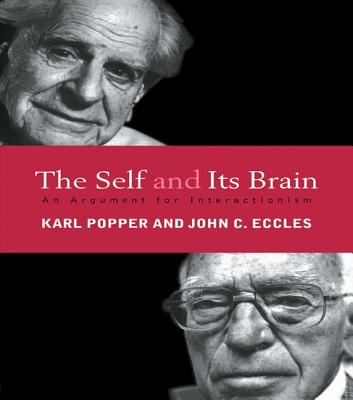 The Self and Its Brain: An Argument for Interactionism - Eccles, John C, Professor, and Popper, Karl