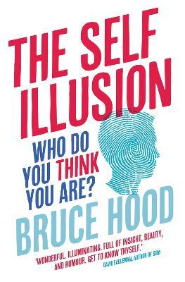 The Self Illusion - Hood, Bruce