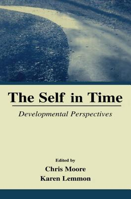 The Self in Time: Developmental Perspectives - Moore, Chris (Editor)