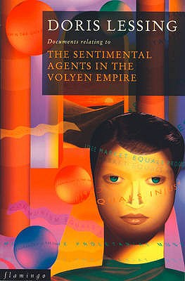 The Sentimental Agents in the Volyen Empire - Lessing, Doris