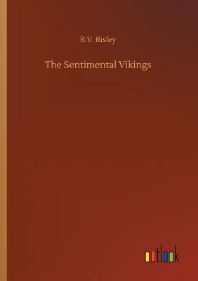 The Sentimental Vikings - Risley, R V