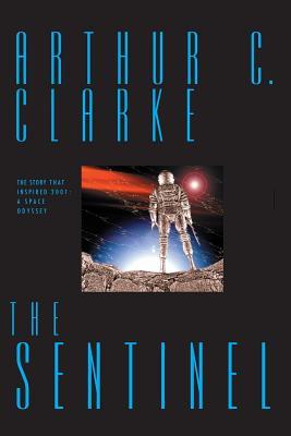 The Sentinel - Clarke, Arthur Charles