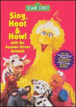 The Sesame Street: Sing, Hoot & Howl with the Sesame Street Animals