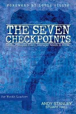 The Seven Checkpoints for Youth Leaders - Stanley, Andy, and Hall, Stuart