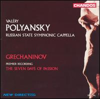 The Seven Days of Passion - Russian State Symphony Capella; Valery Polyansky (conductor)