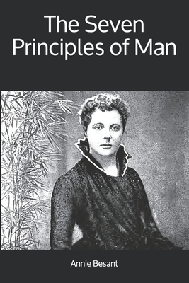 The Seven Principles of Man - Besant, Annie