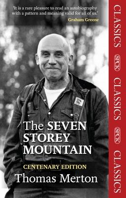 The Seven Storey Mountain - Merton, Thomas