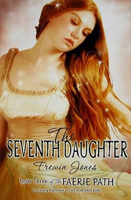 The Seventh Daughter - Jones, Frewin